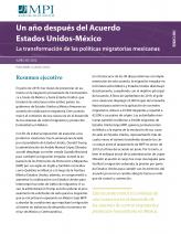 Un año después del Acuerdo Estados Unidos-México: La transformación de las políticas migratorias mexicanas