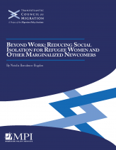 Beyond Work: Reducing Social Isolation for Refugee Women and Other Marginalized Newcomers