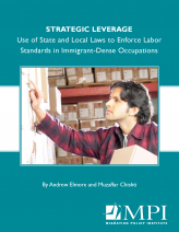 Strategic Leverage: Use of State and Local Laws to Enforce Labor Standards in Immigrant-Dense Occupations