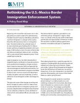 Rethinking the U.S.-Mexico Border Immigration Enforcement System: A Policy Road Map