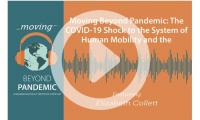 Moving Beyond Pandemic: The COVID-19 Shock to the System of Human Mobility and the International Response with Elizabeth Collett