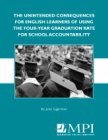 The Unintended Consequences for English Learners of Using the Four-Year Graduation Rate for School Accountability