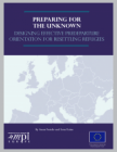 Preparing for the Unknown: Designing Effective Predeparture Orientation for Resettling Refugees