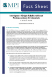 Immigrant-Origin Adults without Postsecondary Credentials: A 50-State Profile