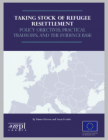 Taking Stock of Refugee Resettlement: Policy Objectives, Practical Tradeoffs, and the Evidence Base