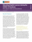 Educating English Learners during the COVID-19 Pandemic: Policy Ideas for States and School Districts
