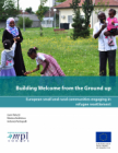 Building Welcome from the Ground up: European Small and Rural Communities Engaging in Refugee Resettlement